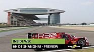 Inside WEC - La Preview des 6H de Shanghai