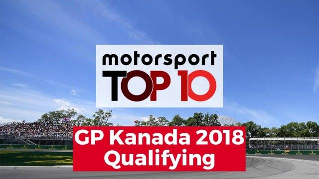 Top 10 Highlights Qualifying | GP Kanada 2018