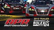 Trailer: APR Rolex 24 at Daytona 2013