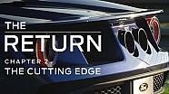 The Return: Chapter 2 (The Cutting Edge) | Ford GT Documentary | FORD PERFORMANCE