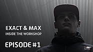 Max Verstappen & Exact. Inside the Workshop