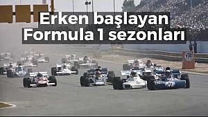 F1 tarihinde erken başlayan sezonlar